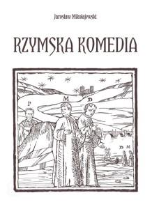 49499-rzymska-komedia-jaroslaw-mikolajewski-1