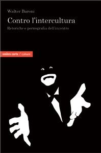 Libro Contro l'intercultura. Retoriche e pornografia_images_cop.baroni