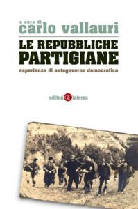 Libri LE REPUBBLICHE PARTIGIANE2 9788858109427