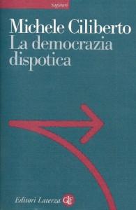 04 La democrazia dispotica di Michele Ciliberto 1